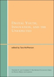 Digital Youth, Innovation, and the Unexpected
