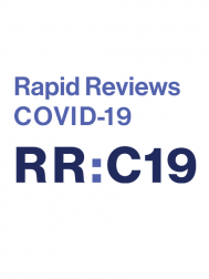 Rapid Reviews: COVID-19